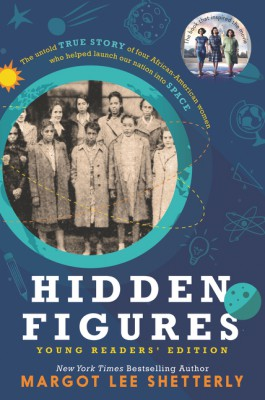 Hidden Figures Young Readers' Edition by Margot Lee Shetterly from HarperCollins Publishers LLC (US) in Teen Novel category