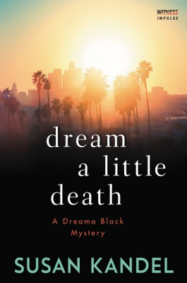 Dream a Little Death by Susan Kandel from  in  category