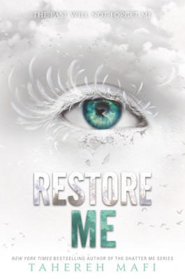 Restore Me by Tahereh Mafi from HarperCollins Publishers LLC (US) in General Novel category
