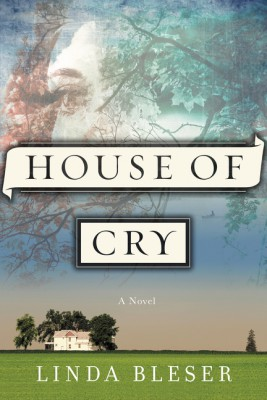 House of Cry by Linda Bleser from HarperCollins Publishers LLC (US) in General Novel category