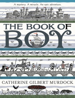 The Book of Boy by Catherine Gilbert Murdock from HarperCollins Publishers LLC (US) in Teen Novel category
