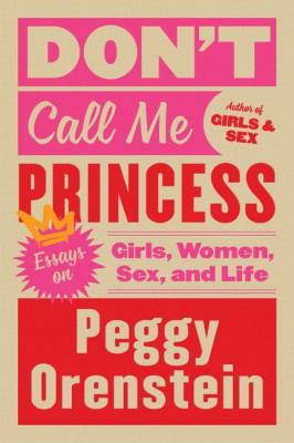 Don't Call Me Princess by Peggy Orenstein from HarperCollins Publishers LLC (US) in Language & Dictionary category