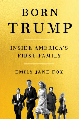 Born Trump by Emily Jane Fox from HarperCollins Publishers LLC (US) in History category