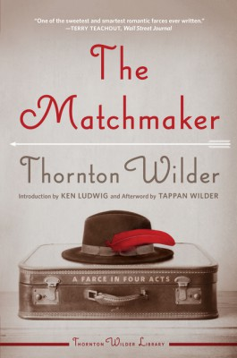 The Matchmaker by Thornton Wilder from HarperCollins Publishers LLC (US) in General Novel category