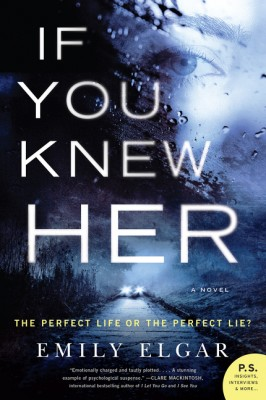 If You Knew Her by Emily Elgar from HarperCollins Publishers LLC (US) in General Novel category