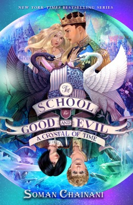 The School for Good and Evil #5: A Crystal of Time by Soman Chainani from HarperCollins Publishers LLC (US) in Teen Novel category
