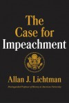 The Case for Impeachment by Allan J. Lichtman from  in  category