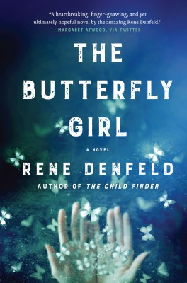 The Butterfly Girl by Rene Denfeld from HarperCollins Publishers LLC (US) in General Novel category