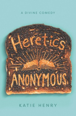Heretics Anonymous by Katie Henry from HarperCollins Publishers LLC (US) in General Novel category