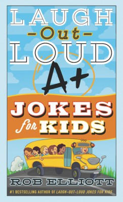 Laugh-Out-Loud A+ Jokes for Kids by Rob Elliott from HarperCollins Publishers LLC (US) in Teen Novel category