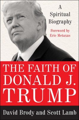 The Faith of Donald J. Trump by Scott Lamb from HarperCollins Publishers LLC (US) in Politics category