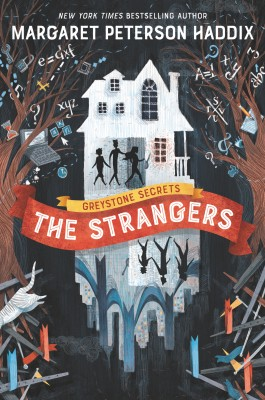 Greystone Secrets #1: The Strangers by Margaret Peterson Haddix from HarperCollins Publishers LLC (US) in Teen Novel category