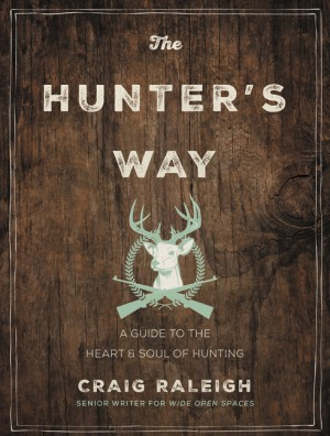 The Hunter's Way by Craig Raleigh from HarperCollins Publishers LLC (US) in Sports & Hobbies category