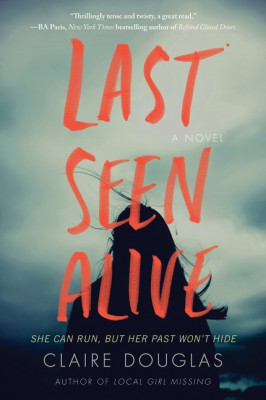 Last Seen Alive by Claire Douglas from HarperCollins Publishers LLC (US) in General Novel category
