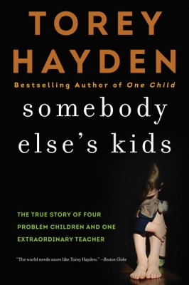 Somebody Else's Kids by Torey Hayden from HarperCollins Publishers LLC (US) in General Academics category