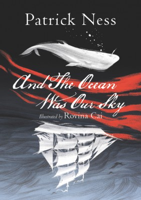 And The Ocean Was Our Sky by Patrick Ness from  in  category