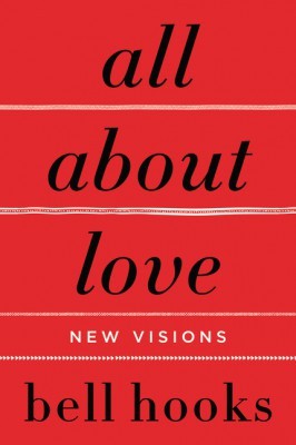 All About Love by bell hooks from HarperCollins Publishers LLC (US) in Family & Health category