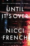 Until It's Over by Nicci French from  in  category