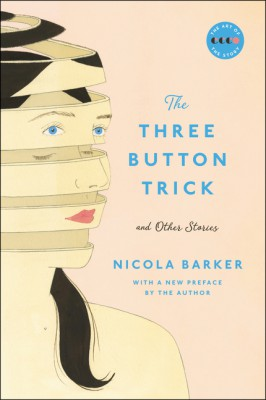 The Three Button Trick And Other Stories by Nicola Barker from HarperCollins Publishers LLC (US) in General Novel category