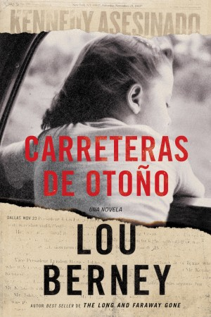 Carreteras de otono by Lou Berney from HarperCollins Publishers LLC (US) in General Novel category