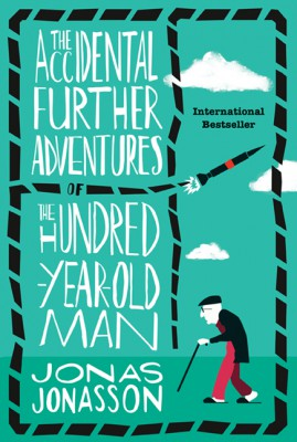 The Accidental Further Adventures of the Hundred-Year-Old Man by Rachel Willson-Broyles from HarperCollins Publishers LLC (US) in General Novel category