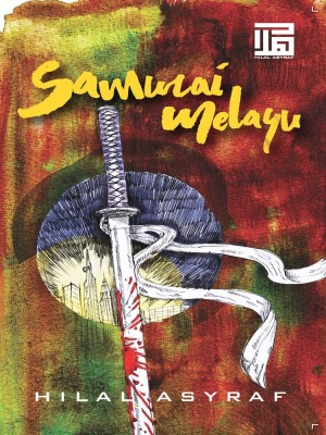 Novel Samurai Melayu by Hilal Asyraf from  in  category