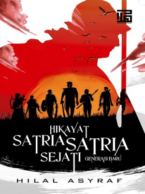 Novel Hikayat Satria-Satria Sejati: Generasi Baru by Hilal Asyraf from  in  category