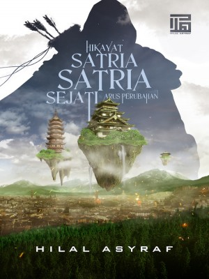 Novel Hikayat Satria-Satria Sejati: Arus Perubahan by Hilal Asyraf from HILAL ASYRAF RESOURCES in  category