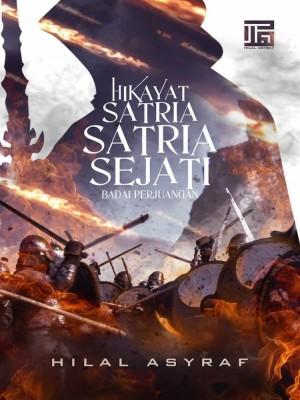 Hikayat Satria-Satria Sejati 3 - Badai Perjuangan by Hilal Asyraf from HILAL ASYRAF RESOURCES in General Novel category