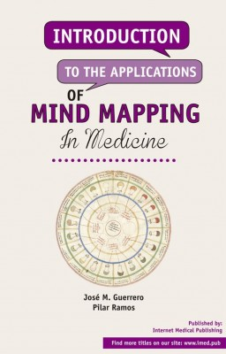Introduction to the aplications of mind mapping in medicine by Jose M Guerrero, Pilar Ramos from iMedPub in Science category