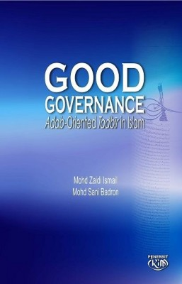 Good Governance Adab-Oriented Tadbir in Islam by Mohd Zaidi Islami and Mohd Sani Badron from  in  category