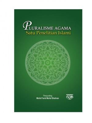 Pluralisme Agama Satu Penelitian Islami by Penyunting: Mohd Farid Mohd Shahran from Institut Kefahaman Islam Malaysia in Islam category