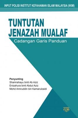 Tuntutan Jenazah Mualaf Cadangan Garis Panduan by Shamrahayu binti A. Aziz, Enizahura binti Abdul Aziz, Mohd Amiruddin bin Kamarulzaidi from Institut Kefahaman Islam Malaysia in Islam category
