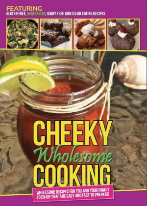 Cheeky wholesome cooking- back to basics by Teressa Dorlordise Fisk from Inspiring Publishers in Recipe & Cooking category