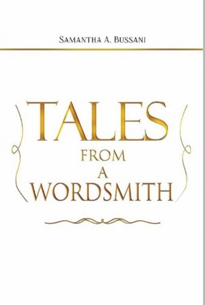 Tales From a Wordsmith by Samantha Anne Bussani from Inspiring Publishers in History category