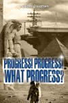 Progress, Progress, What Progress?