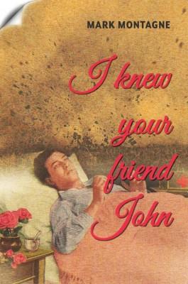 I Knew Your Friend John