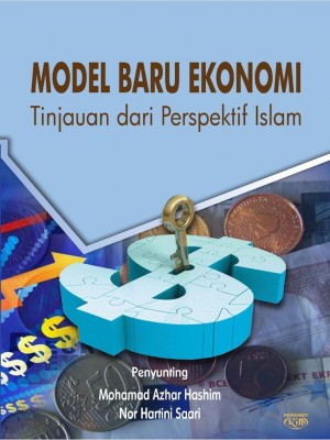 Model Baru Ekonomi Tinjauan Dari Perspektif Islam by Mohamad Azhar Hashim & Nor Hartini Saari from Institut Kefahaman Islam Malaysia in General Novel category