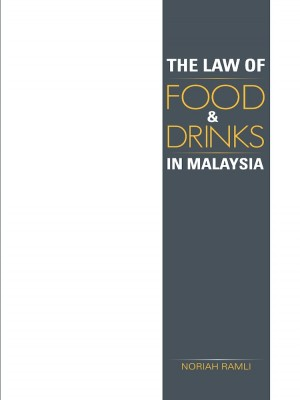 The Law of Food & Drinks in Malaysia by Noriah Ramli from Institut Terjemahan & Buku Malaysia in General Academics category