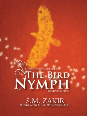 Short Story Collection : The Bird Nymph (Bidadari Burung) by S.M. Zakir from Institut Terjemahan & Buku Malaysia in General Academics category