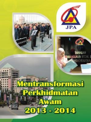 Mentransformasi Perkhidmatan Awam 2013-2014