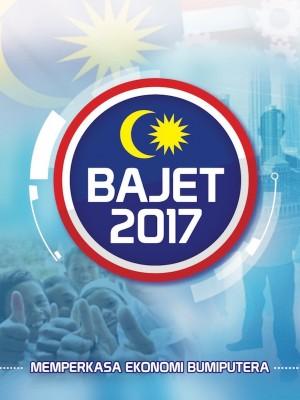 BAJET 2017 Memperkasa Ekonomi Bumiputera