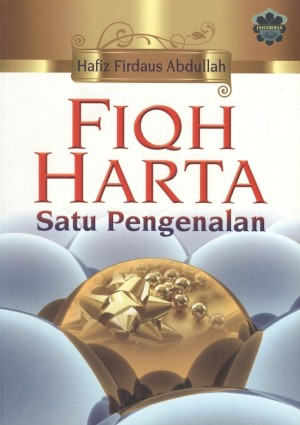 Fiqh Harta : Satu Pengenalan by Hafiz Firdaus Abdullah from Jahabersa & Co in Islam category