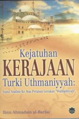 Kejatuhan Kerajaan Turki Uthmaniyyah by Ibnu Ahmadain al-Barlisi from Jahabersa & Co in Islam category
