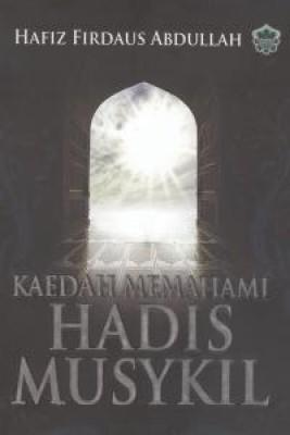 Kaedah Memahami Hadis-hadis Musykil by Hafiz Firdaus Abdullah from Jahabersa & Co in Islam category
