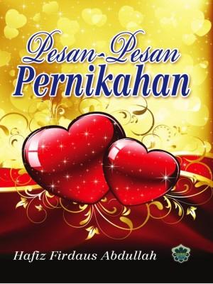 Pesan-Pesan Pernikahan (Beserta Soal-Jawab Munakahat) by Hafiz Firdaus Abdullah from Jahabersa & Co in Islam category