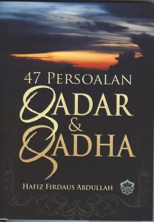 47 Persoalan Qadar Dan Qadha by Hafiz Firdaus Abdullah from Jahabersa & Co in Islam category