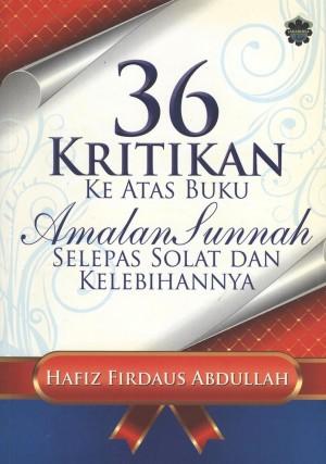 36 Kritikan Ke Atas Buku Amalan Sunnah Selepas Solat Dan Kelebihannya by Hafiz Firdaus Abdullah from Jahabersa & Co in Islam category