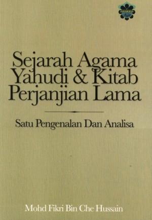Sejarah Agama Yahudi & Kitab Perjanjian Lama by Mohd Fikri Bin Che Husain from Jahabersa & Co in Islam category