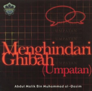 Menghindari Ghibah (Umpatan) by Abdul Malik Bin Muhammad al-Qasim from Jahabersa & Co in Islam category